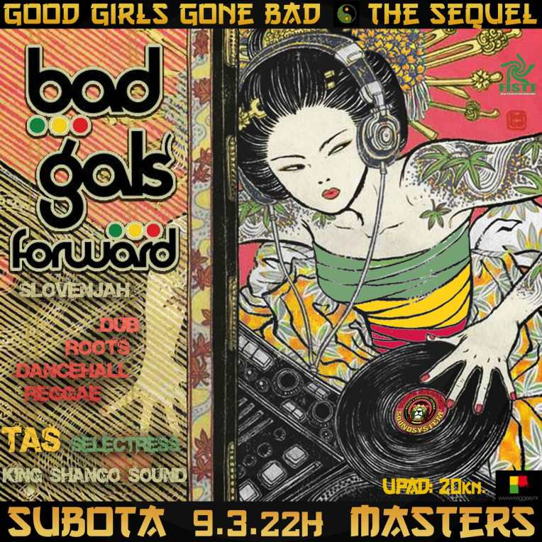 GOOD GIRLS GONE BAD pres. BAD GYALS FWD (SLO)
